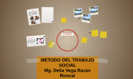 METODO DEL TRABAJO SOCIAL