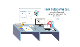 Students: Think Outside the Box: Creating an Online Portfolio for Your Job Search
