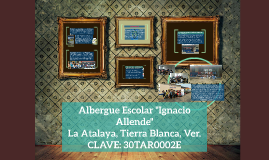 Albergue Escolar ''Ignacio Allende''