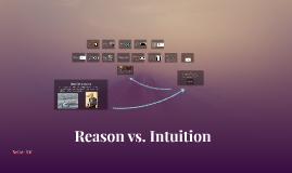 Reason vs. Intuition