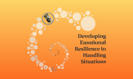 Developing Emotional Resilience in Handling Situations