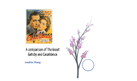 comparative of the great gatsby casablanca Casablanca - dis-illusioning comparative of the great gatsby, casablanca and translations essay the texts which i have studied in my comparative course are.