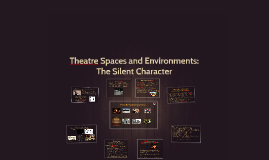 Theatre Spaces and Environments: