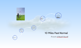 10 Miles Past Normal