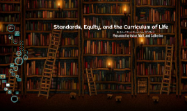 Standards, Equity, and the Curriculum of Life