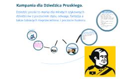 Kampania reklamowa Dziedzictwa Pruskiego.
