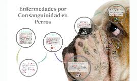 Enfermedades por Consanguinidad en Perros
