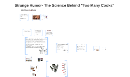 "Strange Humor- The Science Behind ""Too Many Cooks"""