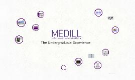 The Medill Undergraduate Experience