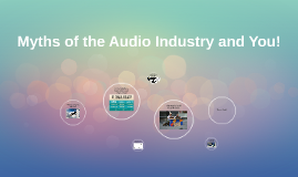 Myths of the Audio Industry and You!