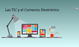 Las TIC y el Comercio Electrónico Final