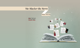 The Blacker the Berry