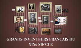 GRANDS INVENTEURS FRANÇAIS DU XIXe SIЀCLE