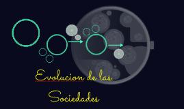 Evolucion de las Sociedades