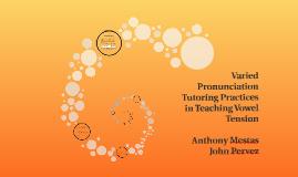 Varied Pronunciation Tutoring Practices in Teaching Vowel Te