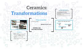 Ceramics: Transformations