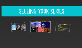 SELLING YOUR SERIES