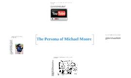 Michael Moore's Persona