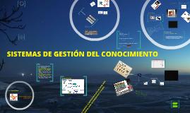 Copy of Sistemas de Gestión del Conocimiento