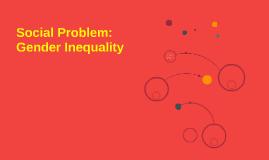 Social Problem: Gender Inequality