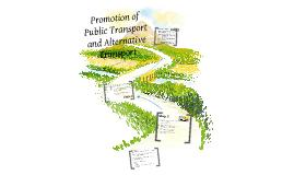 Promotion of Public Transport or Alternative Transport