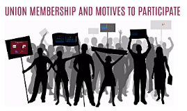 UNION MEMBERSHIP AND MOTIVES TO PARTICIPATE