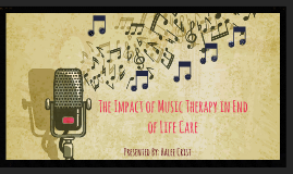The Impact of Music Therapy in End of Life Care