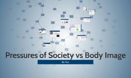 Pressures of Society vs Body Image