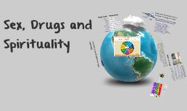 Sex Drugs and Spirituality