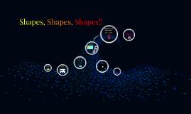 Shapes, Shapes, Shapes!!