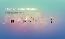 Unit 26: Film Studies