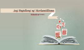 Copy of Ang Pagsilang ng Merkantilismo