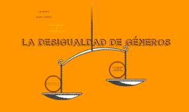 LA DESIGUALDAD DE GENEROS