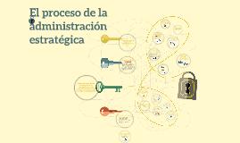 El proceso de la administración estratégica