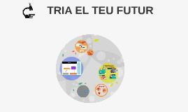 TRIA EL TEU FUTUR