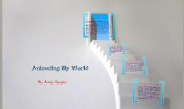 Animating the world
