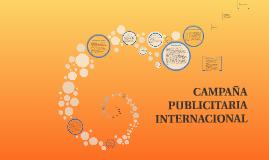 CAMPAÑA PUBLICITARIA INTERNACIONAL