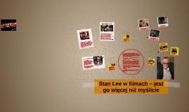 Stan Lee w filmach – jest go więcej niż myślicie