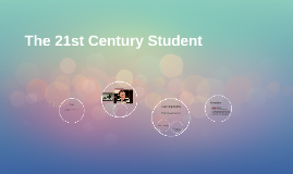 The 21st Century Student