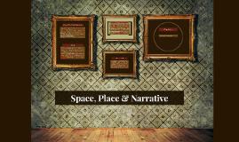 Space, Place & Narrative