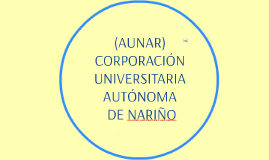 Copy of CORPORACION UNIVERSITARIA AUTONOMA DE NARIÑO