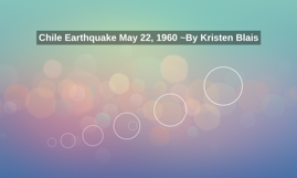 Chile Earthquake May 22, 1960 ~By Kristen Blais