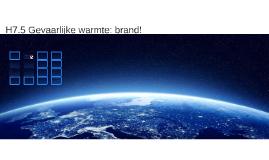 H7.5 Gevaarlijke warmte: brand!