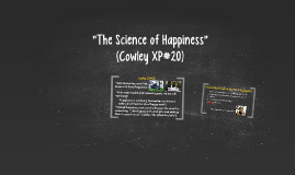 """The Science of Happiness"" (Cowley XP #20)"