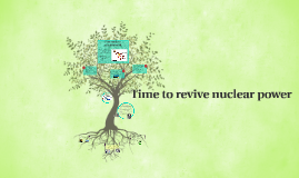 Time to revive nuclear power