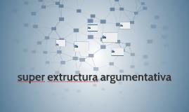 super extructura argumentativa