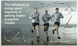 The influence of doing sport regularly in getting higher aca