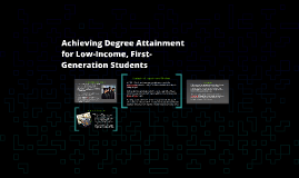 Achieving Degree Attainment for Low-Income, First-Generation