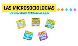 TEORIAS SOCIOLOGICA CENTRADAS EN EL SUJETO