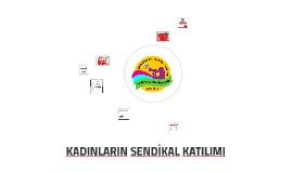KADINLARIN SENDİKAL KATILIMI